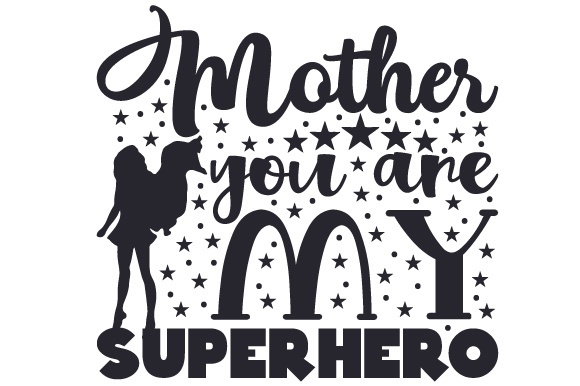 Download Free Mother You Are My Superhero Svg Cut File By Creative Fabrica for Cricut Explore, Silhouette and other cutting machines.