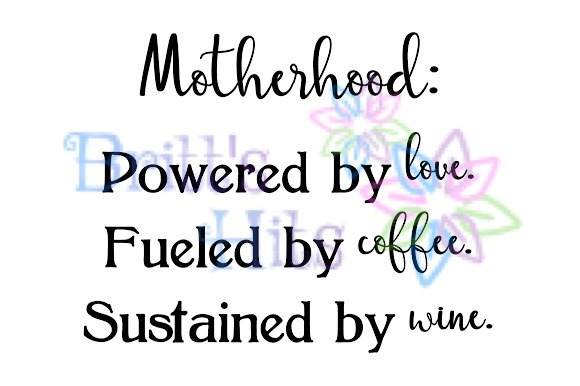 Download Free Motherhood Powered By Love Fueled By Coffee Sustained By Wine for Cricut Explore, Silhouette and other cutting machines.