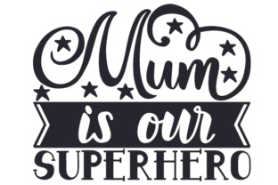 Mum is Our Superhero Family Craft Cut File By Creative Fabrica Crafts
