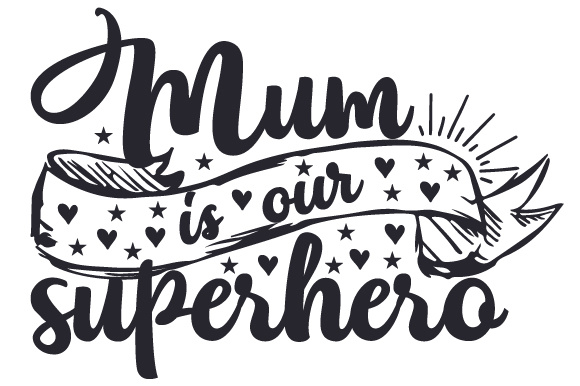 Download Free Mum Is Our Superhero Svg Cut File By Creative Fabrica Crafts for Cricut Explore, Silhouette and other cutting machines.