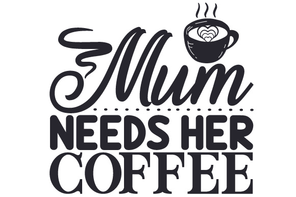 Download Free Mum Needs Her Coffee Svg Cut File By Creative Fabrica Crafts for Cricut Explore, Silhouette and other cutting machines.