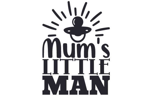 Download Free Mum S Little Man Svg Cut File By Creative Fabrica Crafts for Cricut Explore, Silhouette and other cutting machines.
