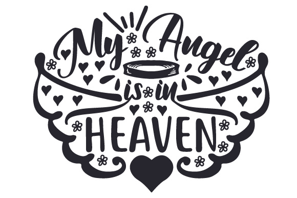 Download Free My Angel Is In Heaven Svg Cut File By Creative Fabrica Crafts for Cricut Explore, Silhouette and other cutting machines.