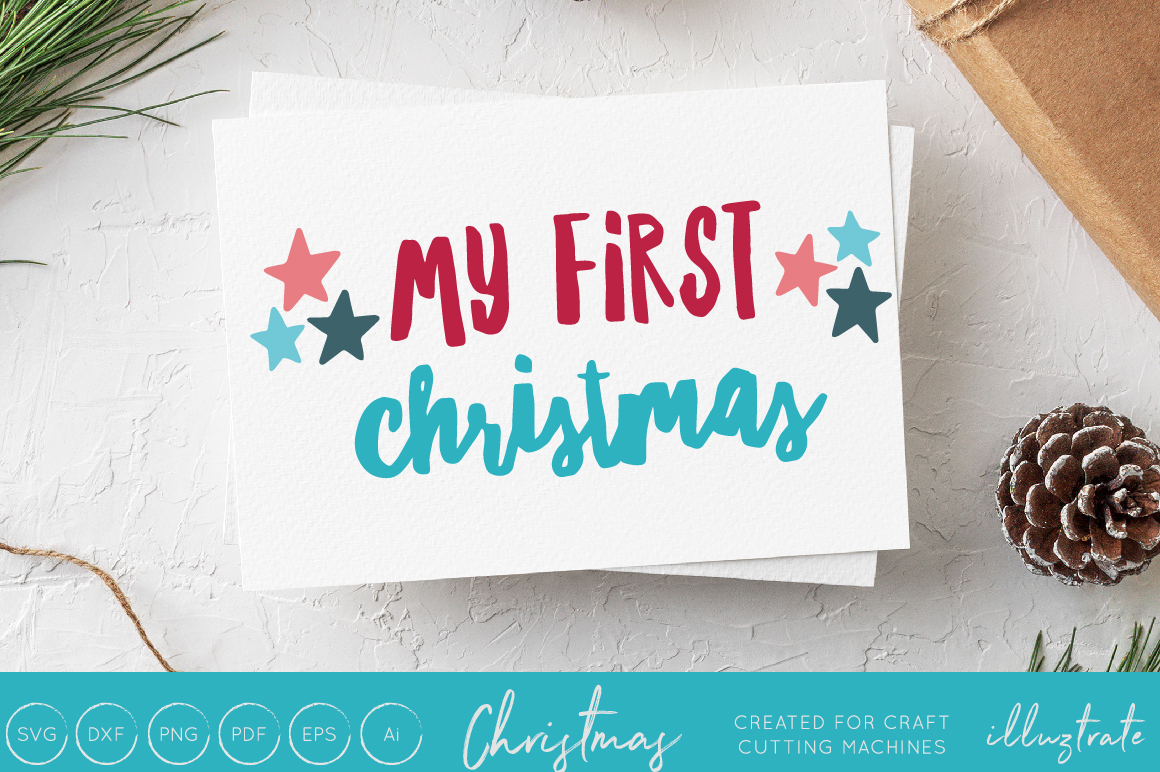 Download Free My First Christmas Christmas Svg Cut File Graphic By for Cricut Explore, Silhouette and other cutting machines.