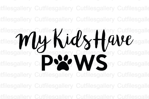 Download Free My Kids Have Paws Cut File Graphic By Cutfilesgallery Creative for Cricut Explore, Silhouette and other cutting machines.