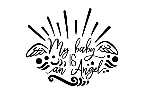 My Baby Is An Angel Svg Cut File By Creative Fabrica Crafts