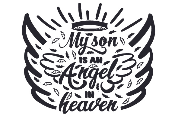 Download Free My Son Is An Angel In Heaven Svg Cut File By Creative Fabrica for Cricut Explore, Silhouette and other cutting machines.