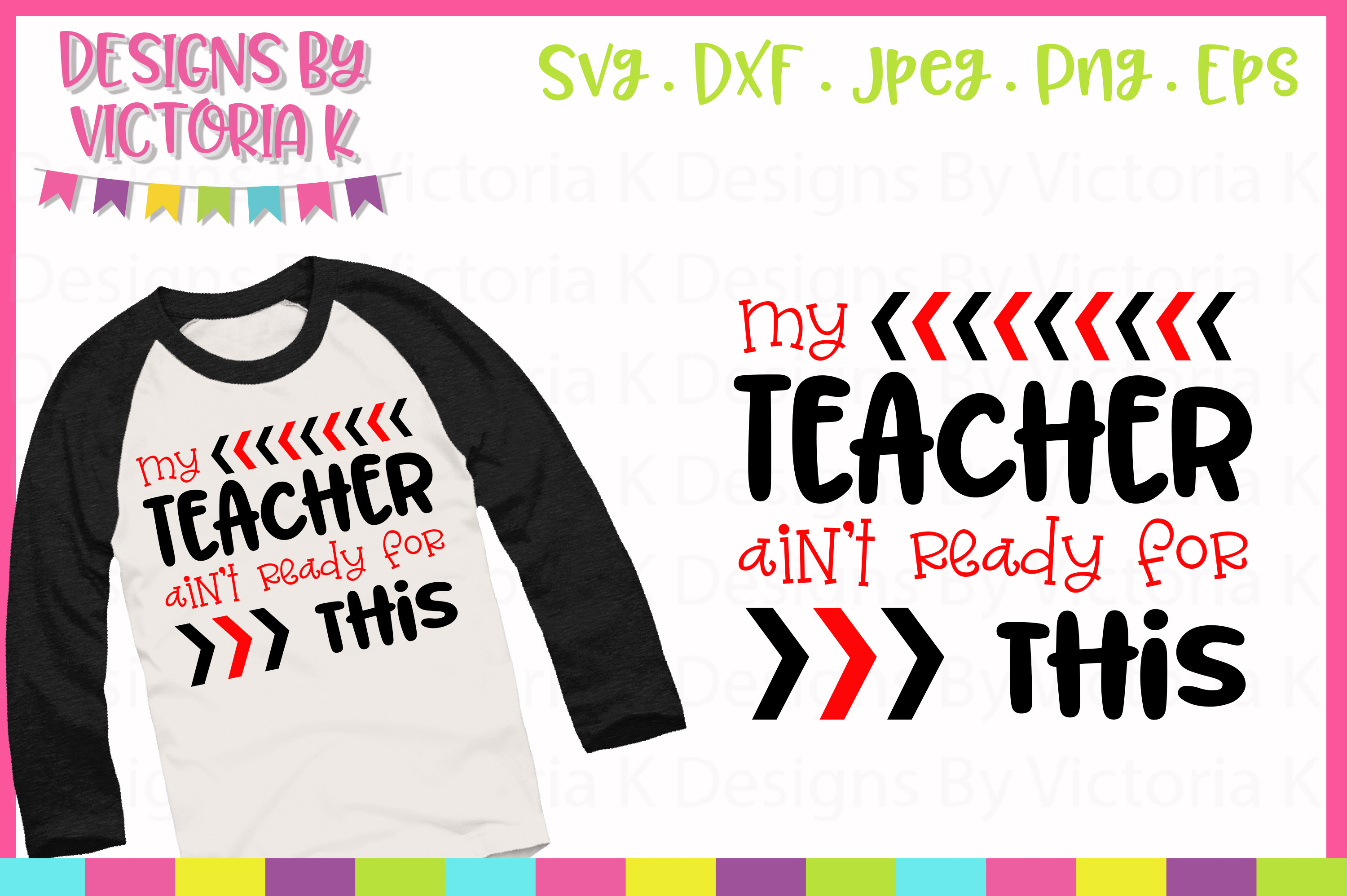 Download Free My Teacher Ain T Ready For This Svg Graphic By Designs By for Cricut Explore, Silhouette and other cutting machines.