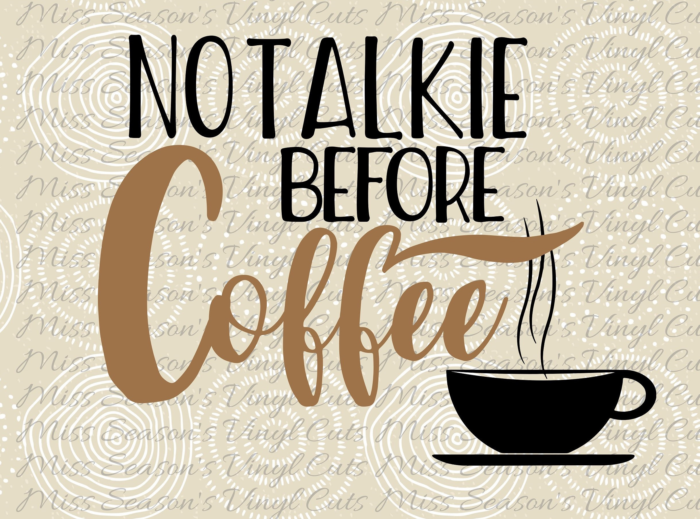 Download Free No Talkie Before Coffee Graphic By Missseasonsvinylcuts for Cricut Explore, Silhouette and other cutting machines.