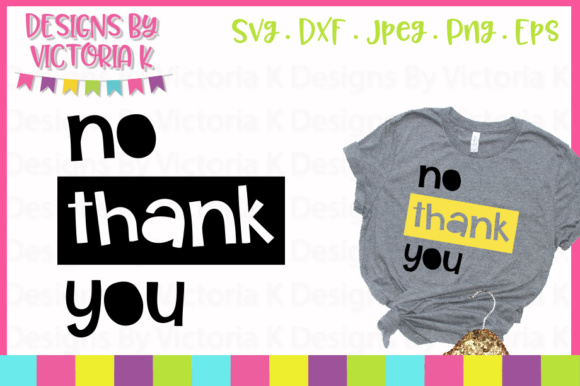 No Thank You SVG Graphic Crafts By Designs By Victoria K
