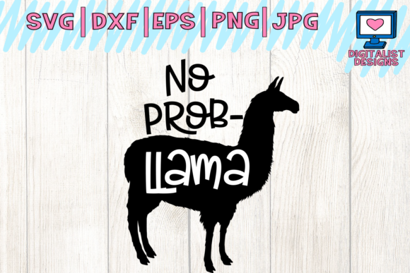 Download Free No Prob Llama Silhouette Graphic By Digitalistdesigns Creative for Cricut Explore, Silhouette and other cutting machines.