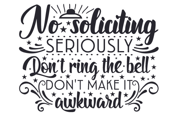 No Soliciting Design Home Craft Cut File By Creative Fabrica Crafts - Image 1
