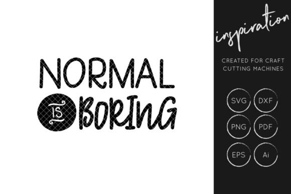 Download Free Normal Is Boring Svg Cut File Inspirational Quote Graphic By SVG Cut Files