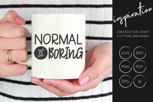 Download Free Normal Is Boring Svg Cut File Inspirational Quote Graphic By for Cricut Explore, Silhouette and other cutting machines.
