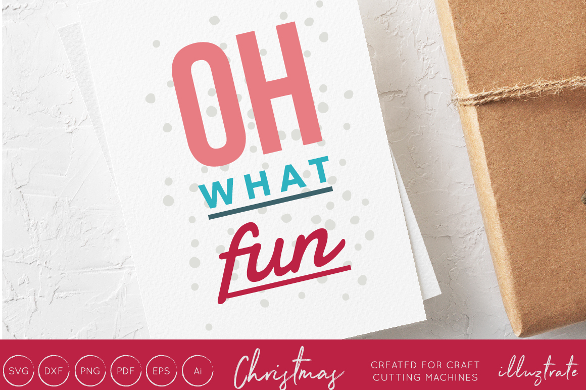 Download Free Oh What Fun Christmas Svg Cut File Graphic By Illuztrate for Cricut Explore, Silhouette and other cutting machines.