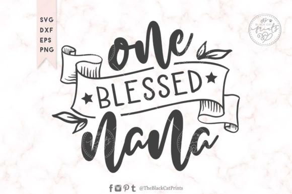 Download Free One Blessed Nana Grafik Von Theblackcatprints Creative Fabrica for Cricut Explore, Silhouette and other cutting machines.