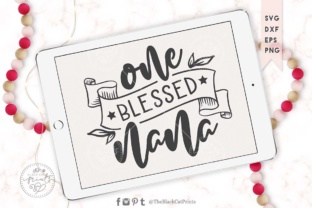 Download Free One Blessed Nana Graphic By Theblackcatprints Creative Fabrica for Cricut Explore, Silhouette and other cutting machines.