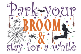 Park Your Broom & Stay for a While Home Craft Cut File By Creative Fabrica Crafts