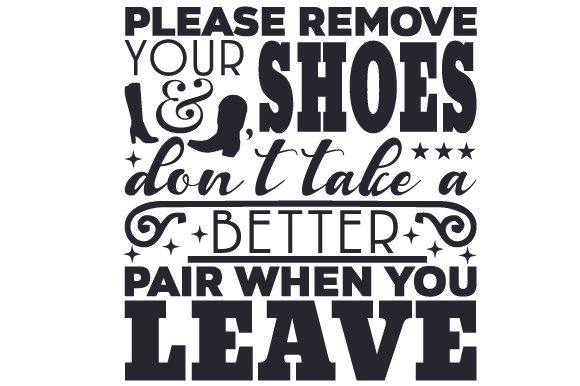 Please Remove Your Shoes Design Home Craft Cut File By Creative Fabrica Crafts