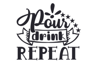 Pour, Drink, Repeat Craft Design By Creative Fabrica Crafts