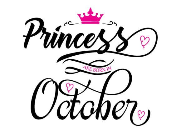 Download Free Princess Are Born In October Vector File Graphic By Goran for Cricut Explore, Silhouette and other cutting machines.