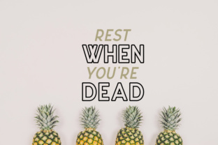 Rest when You're Dead SVG Graphic By MissSeasonsVinylCuts