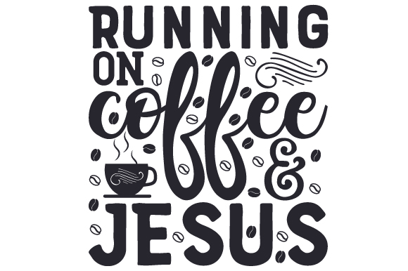 Download Free Running On Coffee Jesus Svg Cut File By Creative Fabrica for Cricut Explore, Silhouette and other cutting machines.