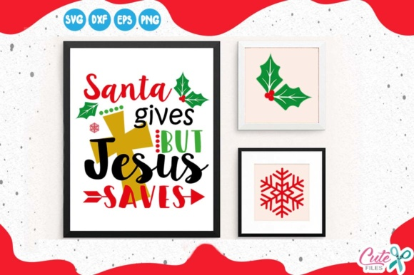 Santa Gives but Jesus Saves Graphic Illustrations By Cute files