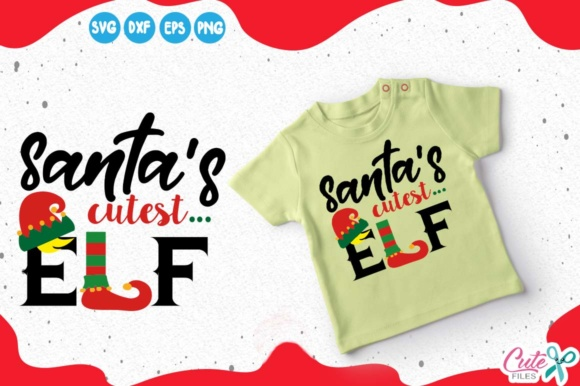 Santas Cutest Elf Svg Graphic Illustrations By Cute files