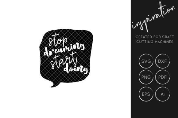 Download Free Stop Dreaming Start Doing Svg Cut File Inspirational Quote SVG Cut Files
