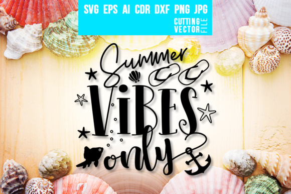 Summer Vibes Only Graphic Crafts By danieladoychinovashop