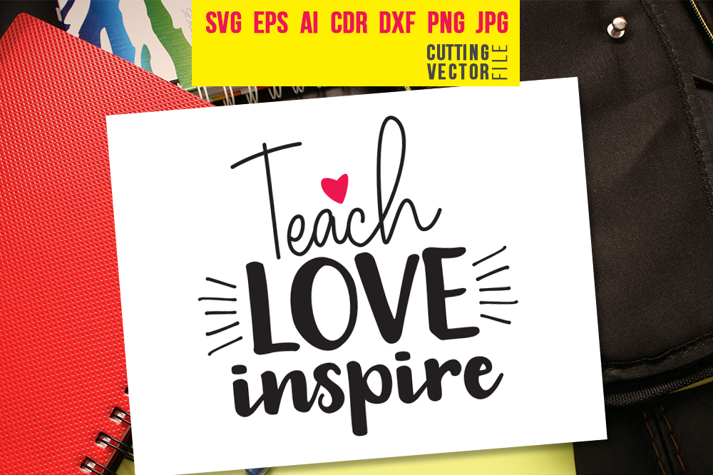 Download Free Teach Love Inspire Graphic By Danieladoychinovashop Creative for Cricut Explore, Silhouette and other cutting machines.