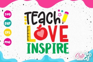 Download Free Teach Love Inspire Graphic By Cute Files Creative Fabrica for Cricut Explore, Silhouette and other cutting machines.