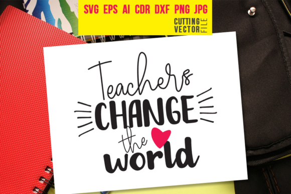 Teachers Change the World Graphic Crafts By danieladoychinovashop