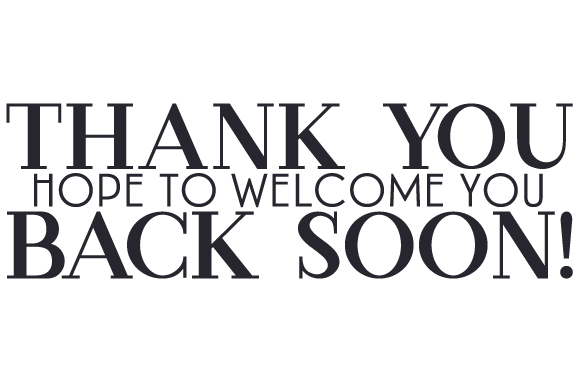 Download Free Thank You Hope To Welcome You Back Soon Svg Cut File By for Cricut Explore, Silhouette and other cutting machines.