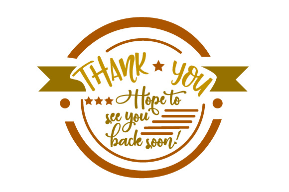Download Free Thank You Hope To See You Back Soon Svg Cut File By Creative for Cricut Explore, Silhouette and other cutting machines.