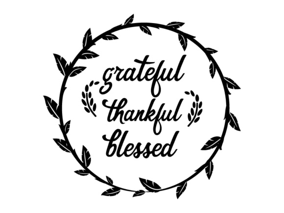 Download Free Thankful Grateful Blessed Vector File Cut Files Graphic By Goran for Cricut Explore, Silhouette and other cutting machines.