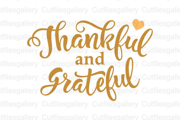 Thankful And Grateful Cut File Graphic By Cutfilesgallery Creative Fabrica