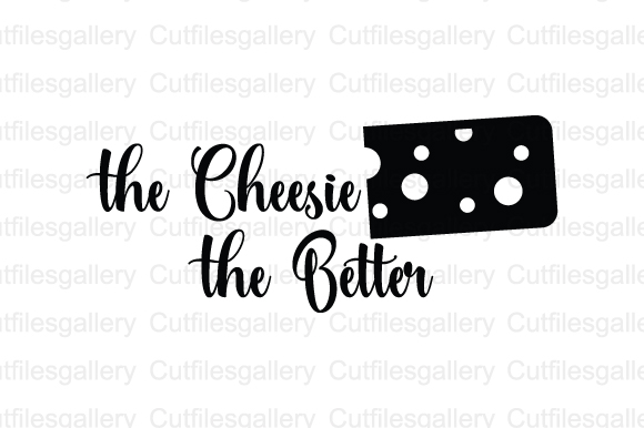 Download Free The Cheesie The Better Graphic By Cutfilesgallery Creative Fabrica for Cricut Explore, Silhouette and other cutting machines.