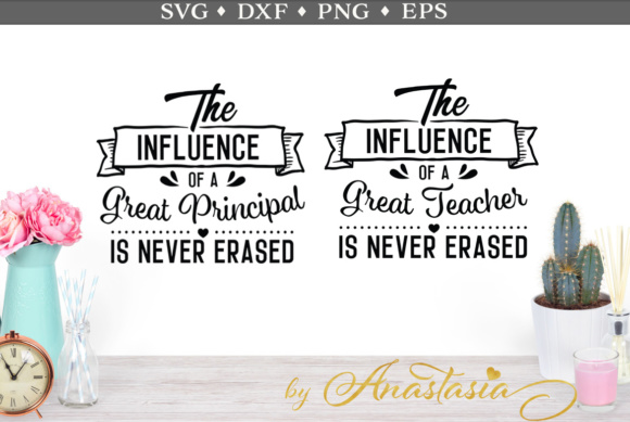 The Influence of a Great Principal SVG Cut File Graphic Crafts By Nerd Mama Cut Files