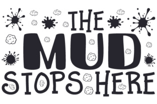 The Mud Stops Here Craft Design By Creative Fabrica Crafts