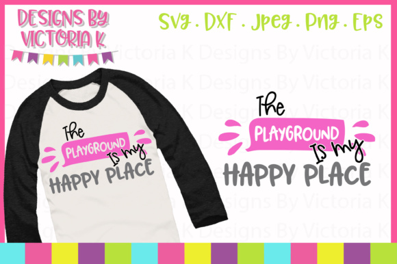 The Playground is My Happy Place SVG Graphic Crafts By Designs By Victoria K