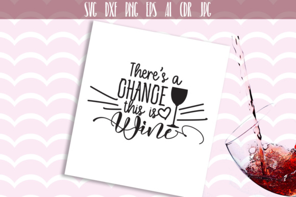 Download Free There S A Chance This Is Wine Svg Graphic By Vector City Skyline for Cricut Explore, Silhouette and other cutting machines.