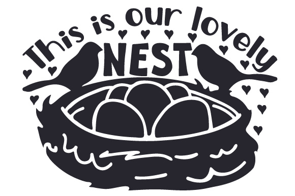 This is Our Lovely Nest Home Craft Cut File By Creative Fabrica Crafts