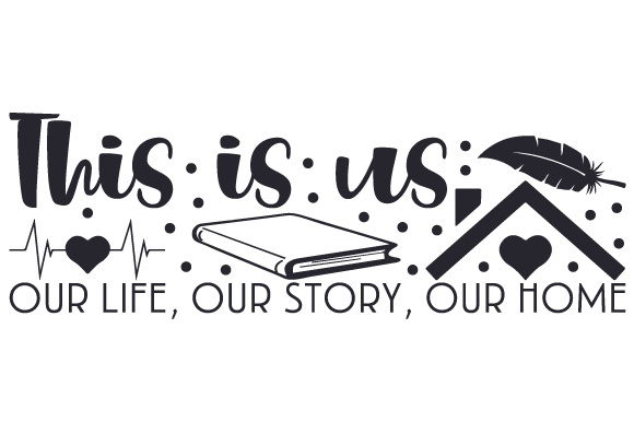 Download Free This Is Us Our Life Our Story Our Home Svg Cut File By SVG Cut Files