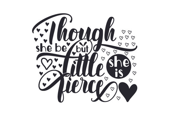 Download Free Though She Be But Little She Is Fierce Svg Cut File By Creative for Cricut Explore, Silhouette and other cutting machines.