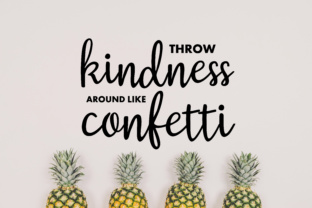 Throw Kindness Around Like Confetti Graphic By MissSeasonsVinylCuts