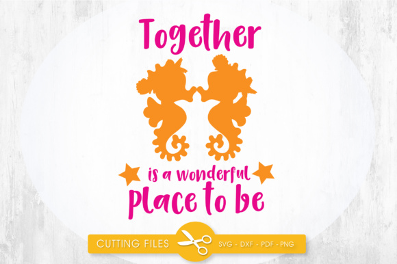 Together is a Wonderful Place to Be Graphic Crafts By PrettyCuttables