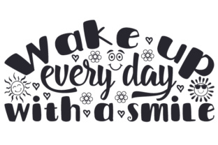 Wake Up Every Day with a Smile Craft Design By Creative Fabrica Crafts