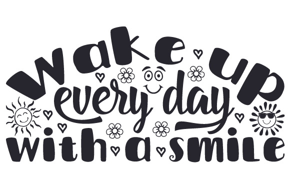 Wake Up Every Day with a Smile Bedroom Craft Cut File By Creative Fabrica Crafts
